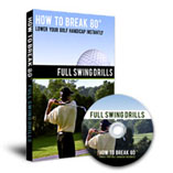 How To Break 80 Full Swing Drills DVD