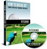 How To Break 80 Pitching DVD