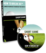 How To Break 80 Short Game DVD